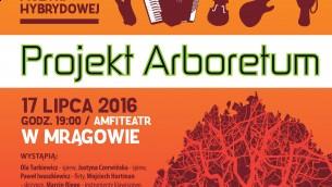 IV Projekt Arboretum  | Mrągowo, 23 lipca 2017, godz.19.00
